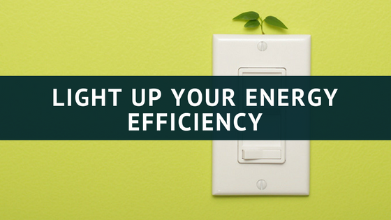 Lighting Up Your Energy Efficiency