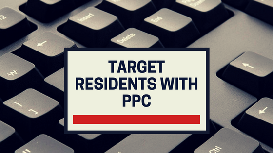Targeting Residents With Pay Per Click (PPC) Marketing